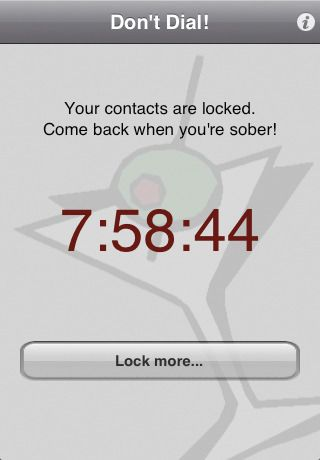 """""""Don't Dial"""" -- the app that stops you from drunk dialing or texting. You can choose an amount of time, or let your (hopefully sober) friends pick the password."""