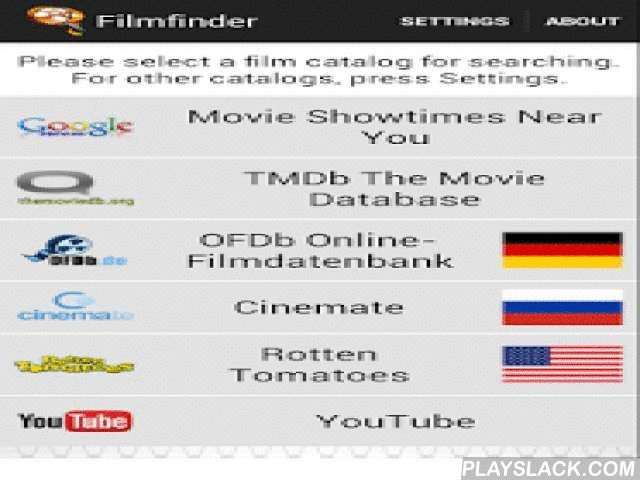 Filmfinder  Android App - playslack.com ,  Browse databases with thousands of movies, TV series and anime!With a simple or an advanced search function you will find brief descriptions, casting infos and trailer videos to the movies.Additionally, showtimes for nearby cinemas for today and the next three days are available. The user's location is determined automatically or entered manually to search for cinemas in the neighborhood.The offer is completed by direct links to the online stores…