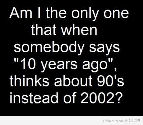 haha! makes me feel old