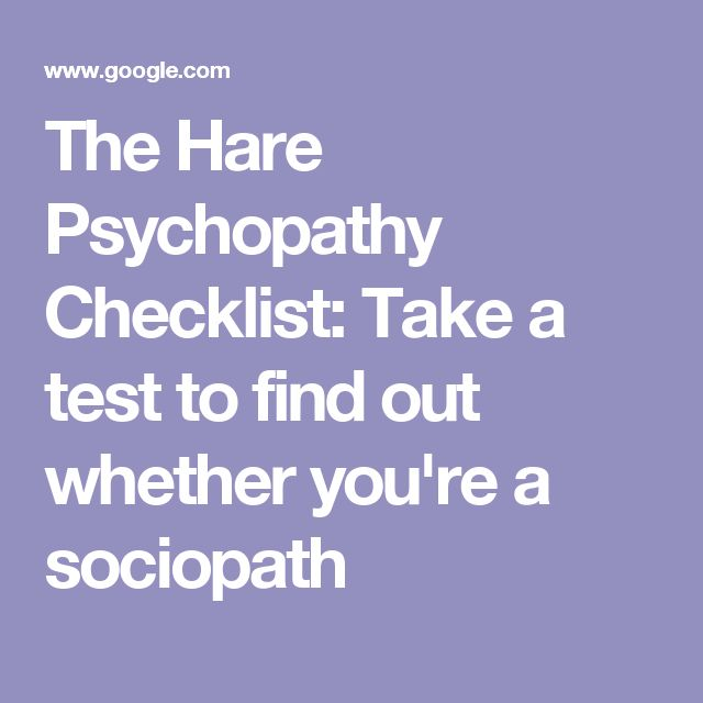 The Hare Psychopathy Checklist: Take a test to find out whether you're a sociopath