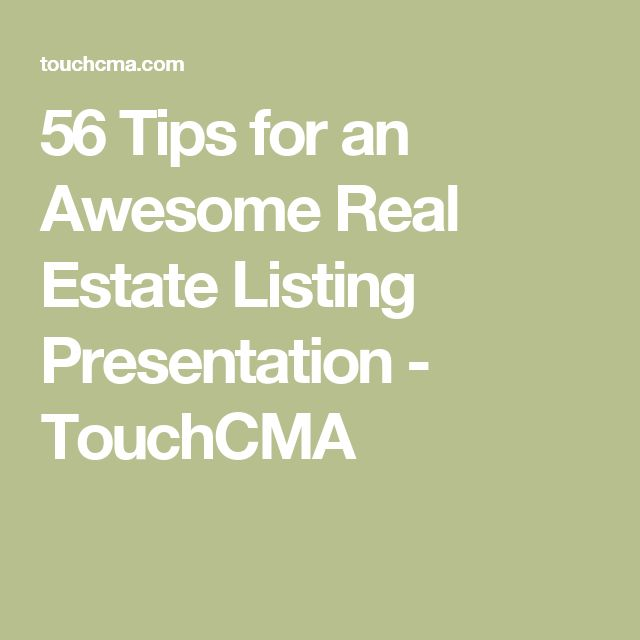 56 Tips for an Awesome Real Estate Listing Presentation - TouchCMA