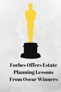 """The March 2, 2014, Forbes article """"Oscar Winners Teach Five Lessons On Estate Planning"""" by Danielle and Andy Mayoras begins:      """"In conjunction with the 2014 Oscars, we can look back at past Oscar winners like Elizabeth Taylor and Frank Sinatra to see how their estates illustrate important estate planning lessons that everyone can benefit from — even those who aren't walking the red carpet."""""""