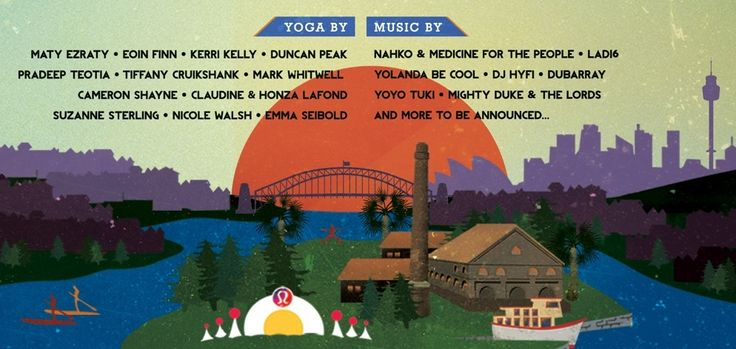Wanderlust Festival ~ February 20-22, 2015 ~ Sydney, NSW ~ Yoga, Music, Nature