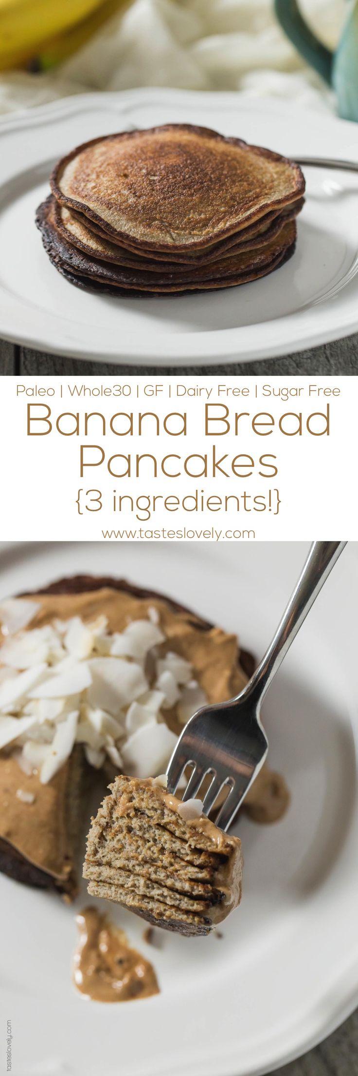 Paleo + Whole30 Banana Bread Pancakes - just 3 ingredients! No flour, no sugar, no butter. Paleo, Whole30, gluten free, grain free, dairy free