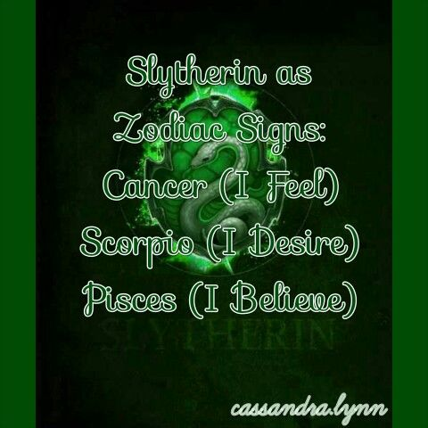 Harry Potter Houses as Zodiac Signs: Slytherin