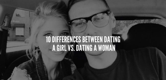 10 Differences Between Dating A Girl Vs. Dating A Woman http://jarridwilson.com/10-differences-between-dating-a-girl-vs-dating-a-woman/