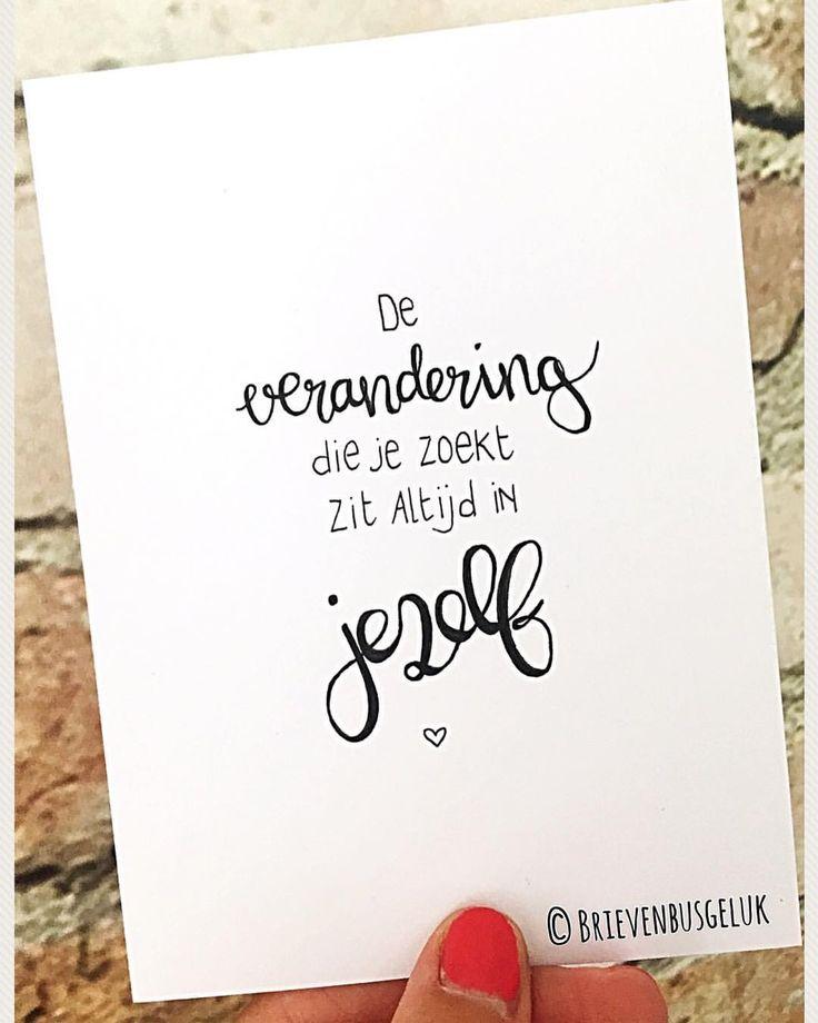 62 vind-ik-leuks, 12 reacties - Brievenbusgeluk (@brievenbusgeluk) op Instagram: '• De verandering die je zoekt, zit altijd in jezelf © . . #quote #dutchlettering #change…'