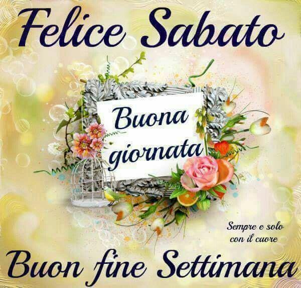 19 best buongiorno buon sabato images on pinterest for Buon sabato divertente