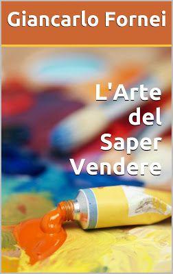 Marketing & Vendite: L'arte del saper vendere: l'ultimo ebook del coach...