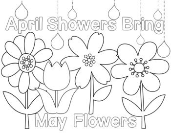 Students can color in the Spring flowers and the saying 'April Showers Bring May Flowers.'