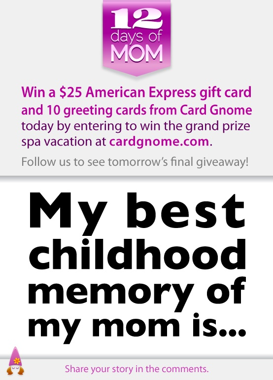 Share a story about your mom, then enter to win at http://www.cardgnome.com/holidays/mothers-day.