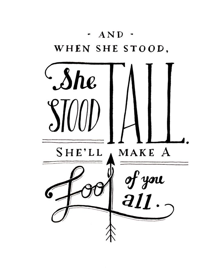 """And When She Stood, She Stood Tall"" commissioned hand drawn lettering print - 8 x 10"" Lyrics from Slow It Down by The Lumineers"