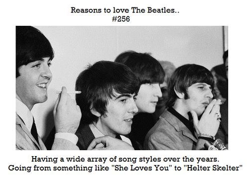 "Reasons to love The Beatles #256 Having a wide array of song styles over the years, going from something like ""She Loves You"" to ""Helter Skelter"""