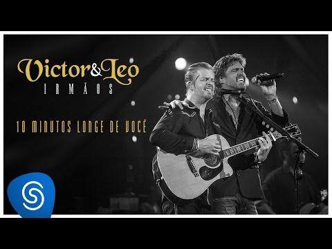 Victor & Leo - 10 minutos longe de você part. Henrique & Juliano - (Vídeo Oficial) [DVD Irmãos] - YouTube