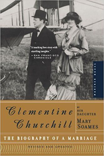 Clementine Churchill: The Biography of a Marriage: Mary Soames: 0046442267328: Amazon.com: Books