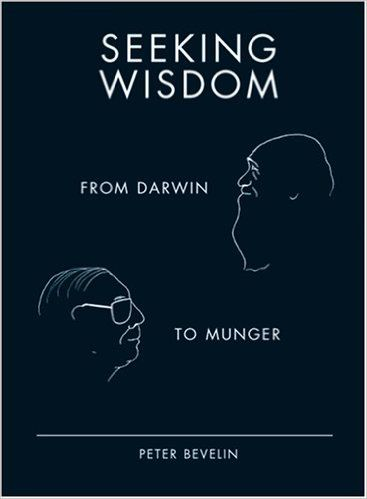 Amazon.it: Seeking Wisdom: From Darwin to Munger, 3rd Edition - Peter Bevelin - Libri