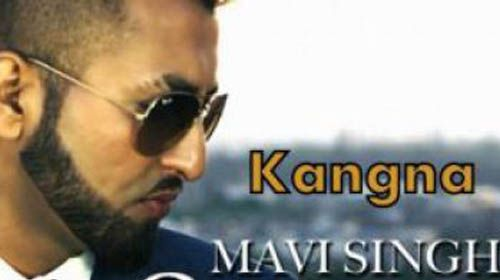 """Kangna Lyrics from new Punjabi song 2016 """"KANGNA"""" is sung by Mavi Singh. This song is composed by Dr. Zeus with lyrics penned by Mavi Singh."""