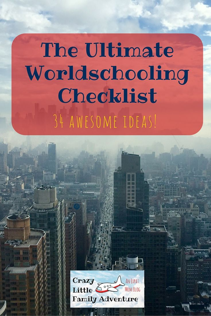 Crazy Little Family Adventure : The Ultimate Worldschooling Checklist, 34 awesome ideas!