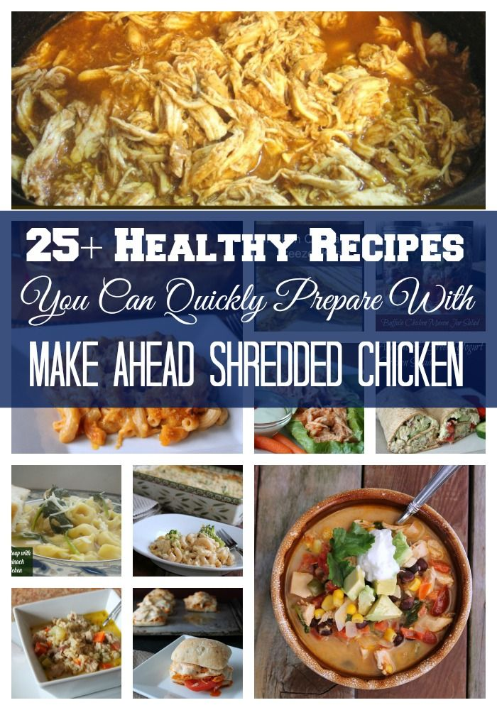 25 + Healthy Recipes You Can Quickly Prepare With Make Ahead Shredded Chicken. Perfect freezer meal starter! Great make-ahead meals and freezer cooking recipes. These easy recipes keep my life sane during the busy week.