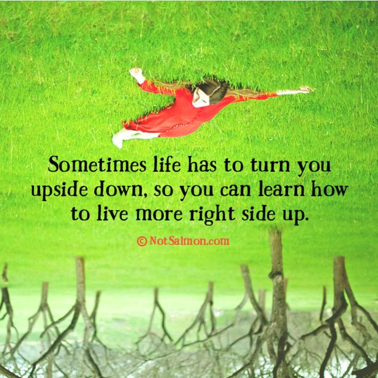 Upside Down Picture Quotes: 352 Best Images About Life Lessons On Pinterest