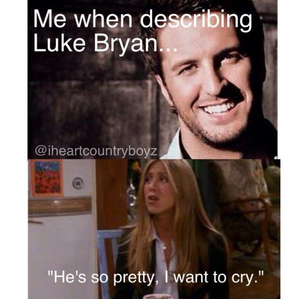 Luke Bryan - he's so pretty lol