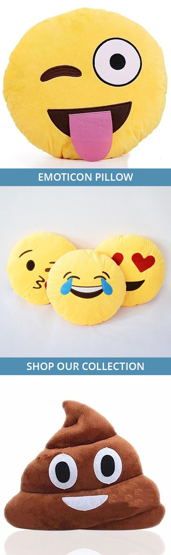 These little symbols have changed the way we text, email, and tweet. They certainly are more popular than ever with the ability to explain in one quick click exactly how you are feeling. These pillows come in your choice of Smiling Face with Open Mouth and Eyes, Throwing a Kiss, Laughing Tears, Heart Eyes, Stuck Out Tongue and Winking Eye, and Smiling Face with Sunglasses. Also, when none of these expressions will do, we have the Poop Pillow too.