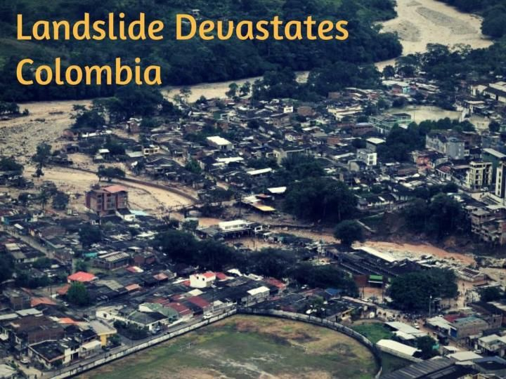 Flooding and mudslides in the Colombian city of Mocoa sent torrents of water and debris crashing onto houses, killing hundreds.