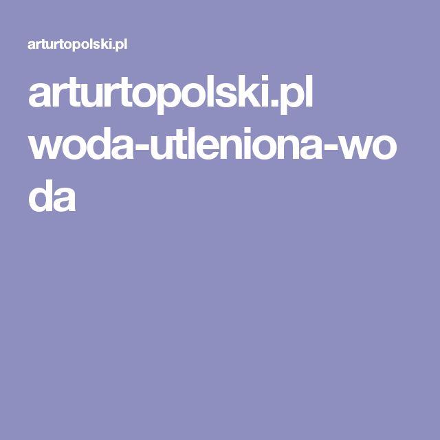 arturtopolski.pl woda-utleniona-woda
