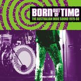 Born out of Time: 1979-1988 - The Australian Indie Scene [CD], 08580122