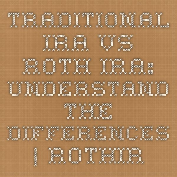 Traditional IRA vs. Roth IRA: Understand the Differences   RothIRA.com