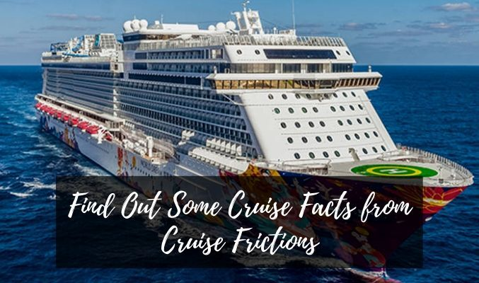 Find Out Some Cruise Facts From Cruise Frictions Cruise Holidays Cruise Cruise Packages
