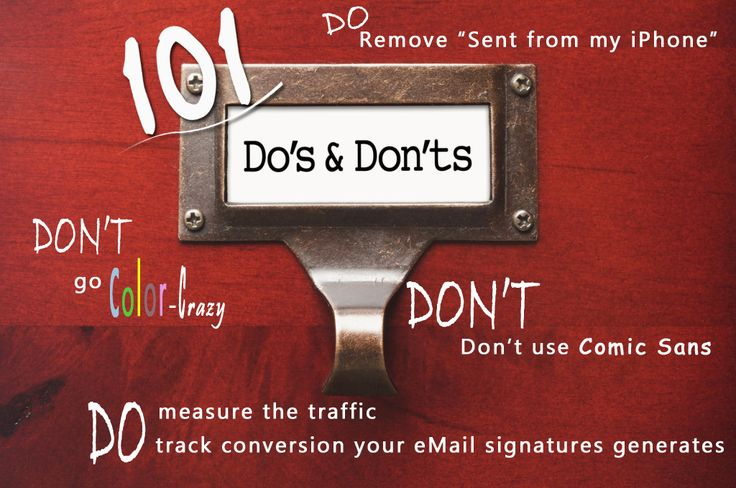 Best Practice in Email Signature Format 101 Do's and Dont's by Xink a leader in eMail Signature Software. We have heard thousands of great stories regarding how different companies set up their email signature formats, here are some to think about!