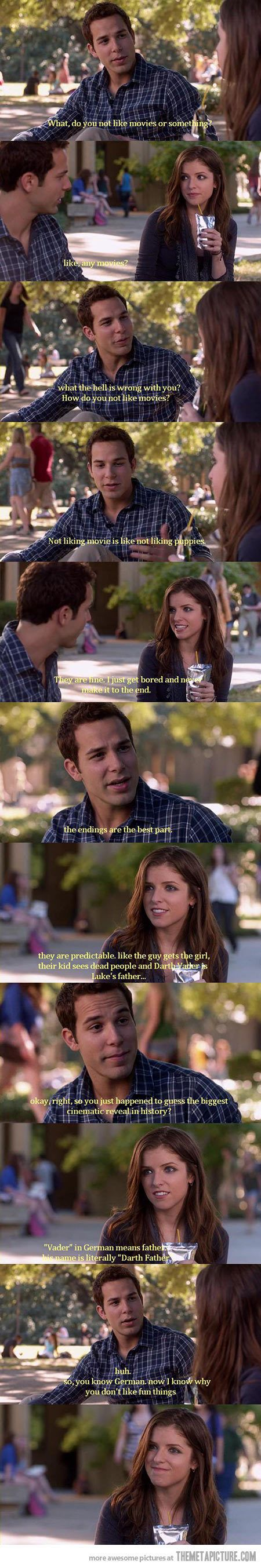 Pitch Perfect - Beca & Jesse.... only problem I have with this part is where they say that Vader means father in German- It's Dutch!