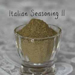Italian Seasoning II ... Change to 2T basil, 2T oregano, 1T rosemary and maybe 1T thyme