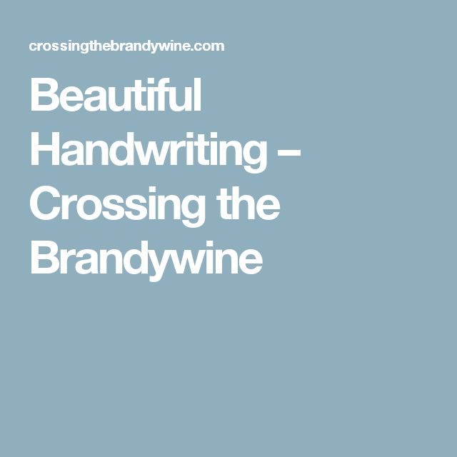 Beautiful Handwriting – Crossing the Brandywine