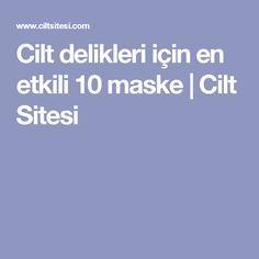 Cilt delikleri için en etkili 10 maske | Cilt Sitesi