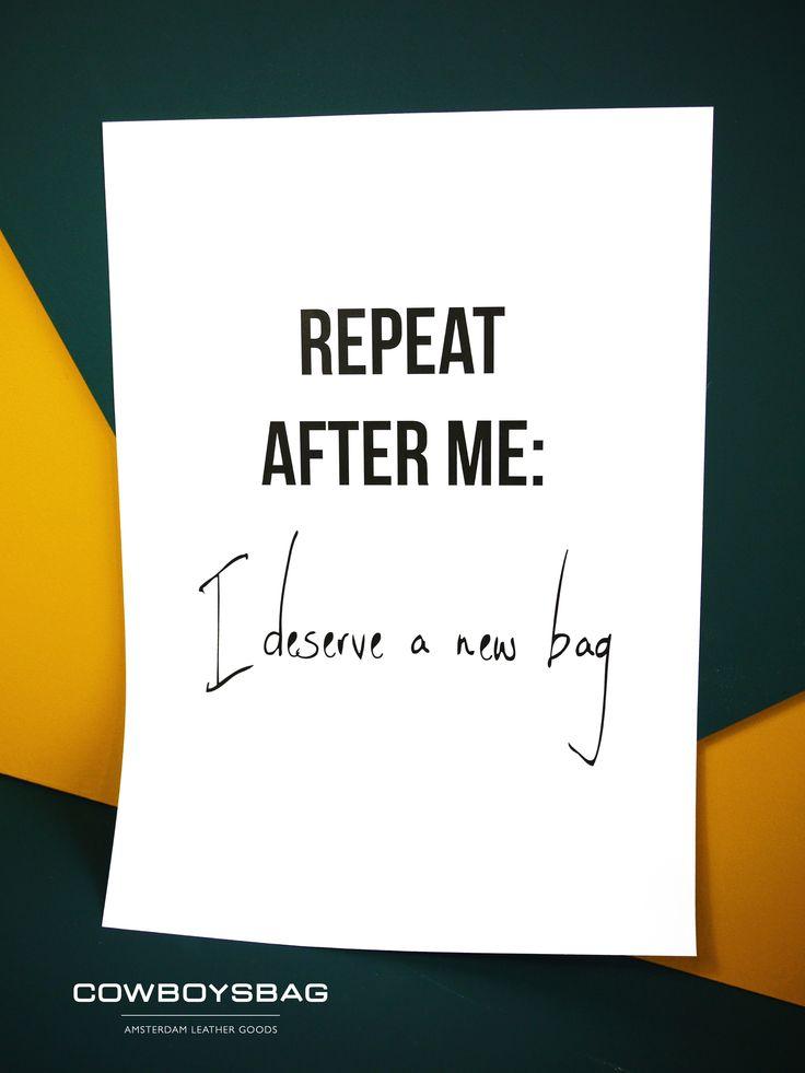 Repeat after me: I deserve a new bag | Cowboysbag