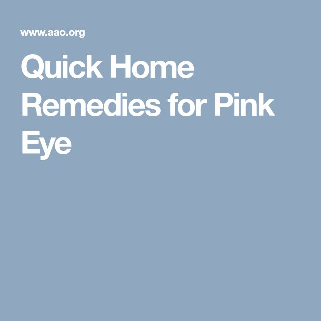 Quick Home Remedies for Pink Eye. Many ideas and tips for how to treat pink eye. Great resource!