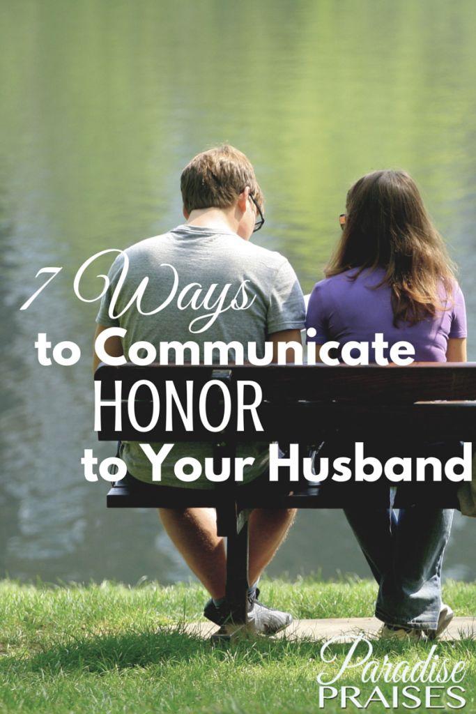 7 Ways to Communicate Honor to Your Husband via ParadisePraises.com