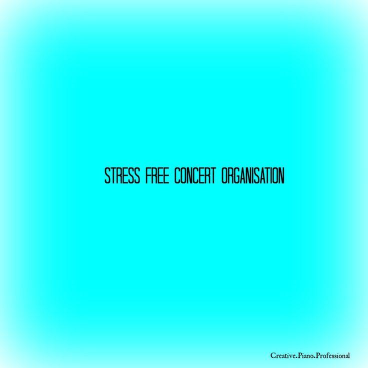 Stress Free Concert Organisation. Ideas to streamline your concert preparation.
