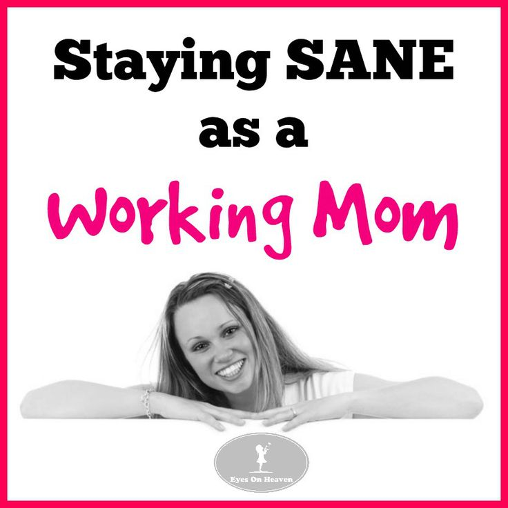 Staying Sane as a Working Mom
