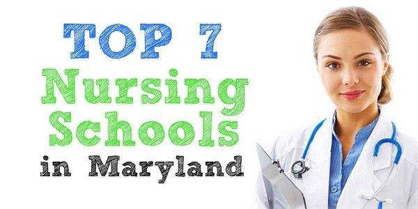 NURSES' CHOICE: THE 7 BEST NURSING SCHOOLS IN MARYLAND #Nursebuff #Nurse #School