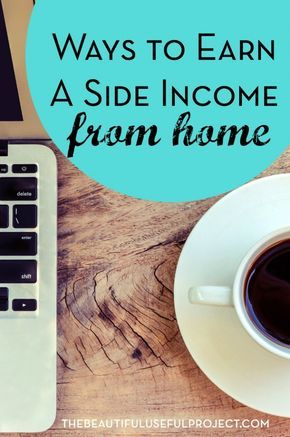 Ways to Earn a Side Income From Home