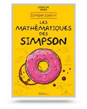 Non, Homer Simpson n'est pas qu'un ventre ! Simon Singh, auteur du best-seller Le livre des codes secrets, offre de nouvelles perspectives fascinantes sur la série télévisée la plus célèbre du monde : The Simpsons. Il y a tellement de références mathématiques dans la série et son dérivé, Futurama, qu'elles pourraient former la base d'un cours universitaire.