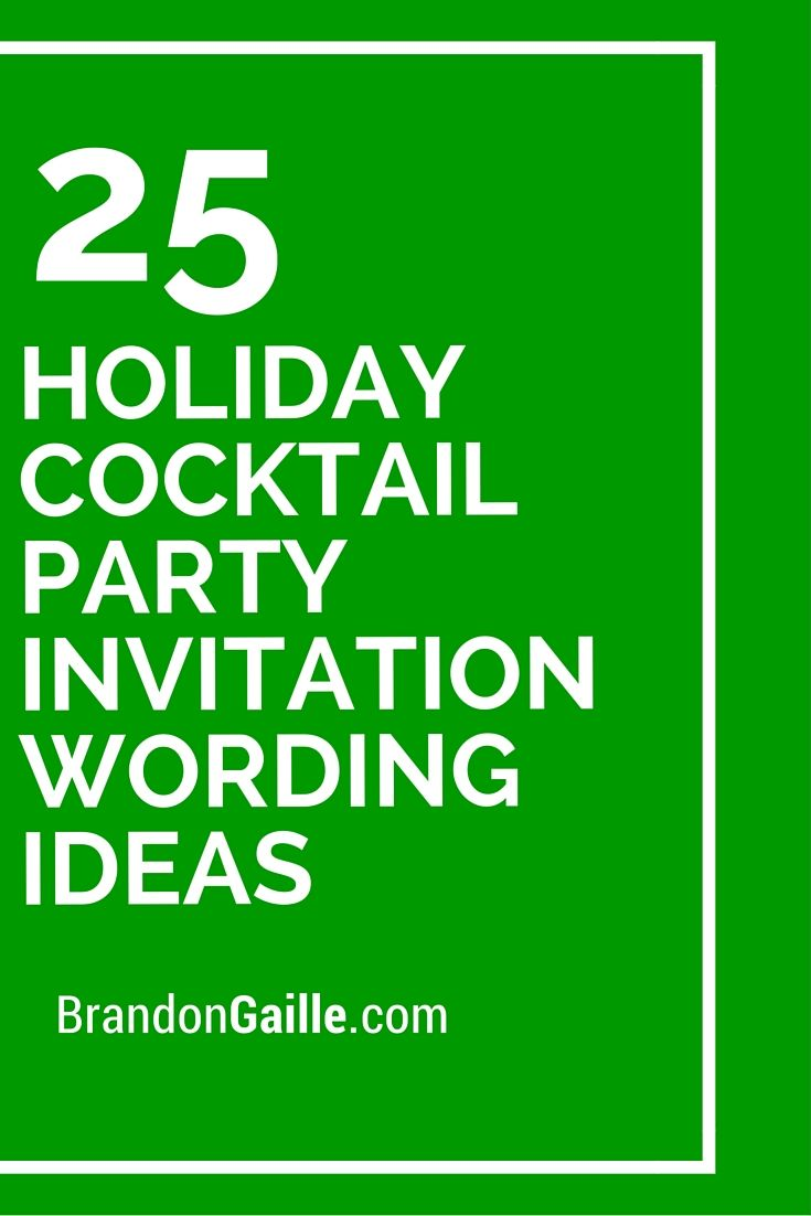 25 Holiday Cocktail Party Invitation Wording Ideas ...