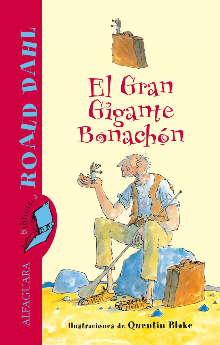 """""""EL GRAN GIGANTE BONACHÓN"""" de Roald Dahl, Editorial: Alfaguara. El Gran Gigante Bonachón, coleccionista de sueños y caracterizado sobre todo por su divertida forma de hablar, es un personaje digno de antología, entrañable y de una talla a la altura de su impresionante físico."""