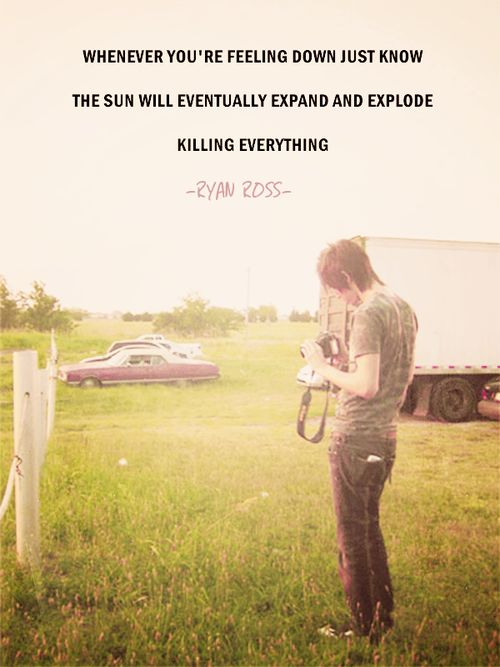You think its some deep hipster quote when its really just Ryan