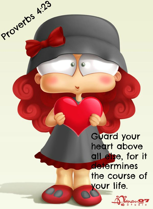 Proverbs 4:23 Guard Your Heart Above All Else, For It Determines The  Course. Bible ScripturesBible QuotesCartoon ...