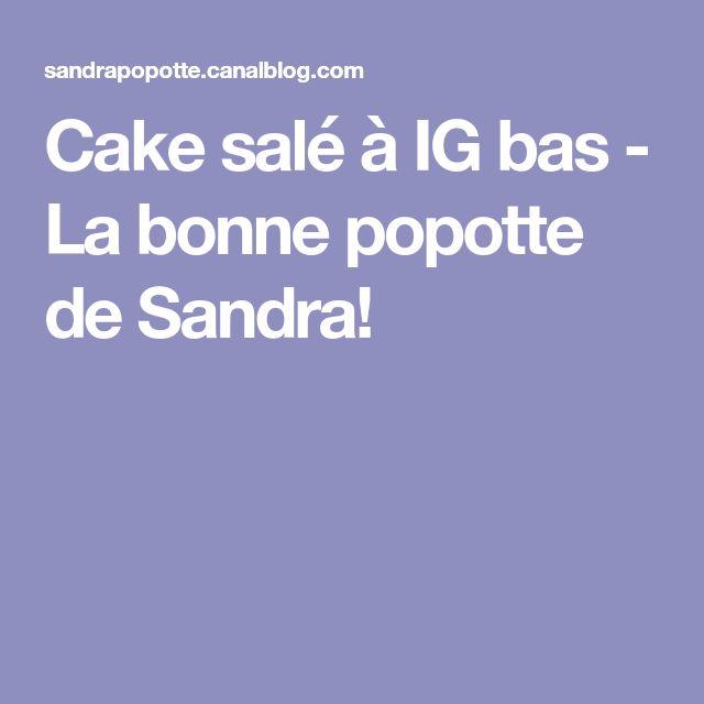 Cake salé à IG bas - La bonne popotte de Sandra!
