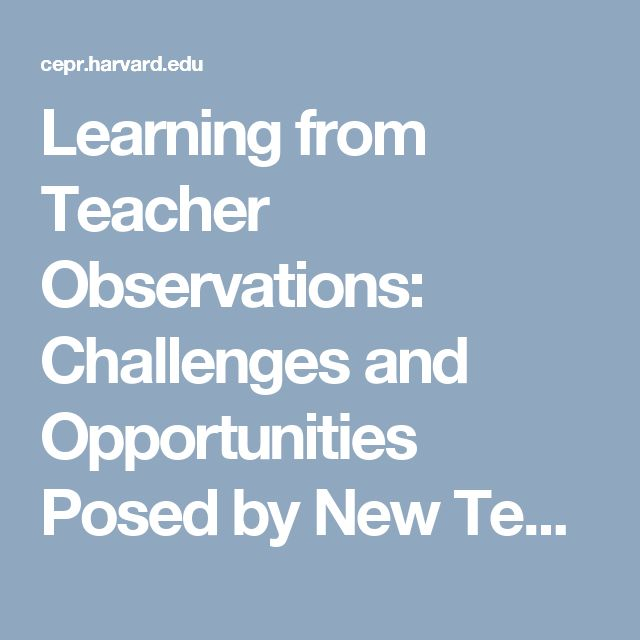 Learning from Teacher Observations: Challenges and Opportunities Posed by New Teacher Evaluation Systems | Center for Education Policy Research at Harvard University